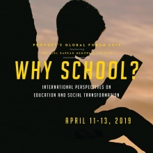 "Provost's Global Forum - ""Why School? International Perspectives on Education and Social Transformation"""