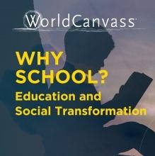 WorldCanvass: Why School?